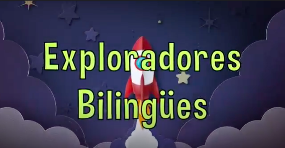 Bilingual Explorers ||Exploradores Bilingües