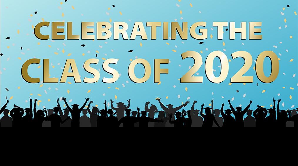 Celebrating the Class of 2020 || Celebrando la clase de 2020